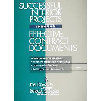 Successful Interior Projects Through Effective Contract Documents by Downey & Joel