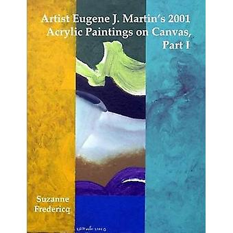 Artist Eugene J. Martins 2001 Acrylic Paintings on Canvas Part 1 by Fredericq & Suzanne
