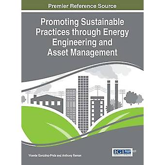 Promoting Sustainable Practices through Energy Engineering and Asset Management by GonzalezPrida & Vincente