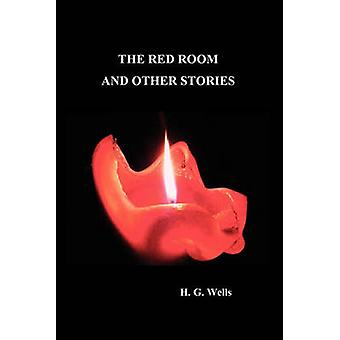 The Red Room and Other Stories by Wells & H. G.