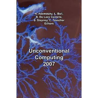 Unconventional Computing 2007 by Adamatzky & A