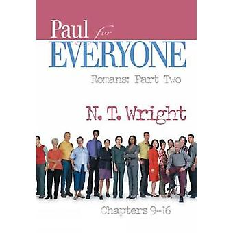 Paul for Everyone Romans Part Two Chapters 916 by Wright & N. T.