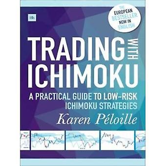 Trading With Ichimoku by Ploille & Karen