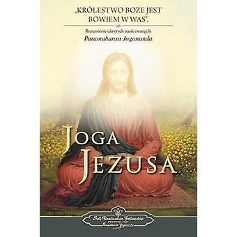 Joga Jezusa The Yoga of Jesus Polish by Yogananda & Paramahansa