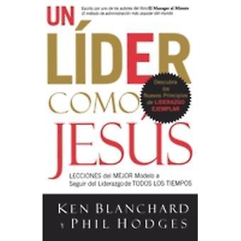 Un Lider Como Jesus by Blanchard & Ken