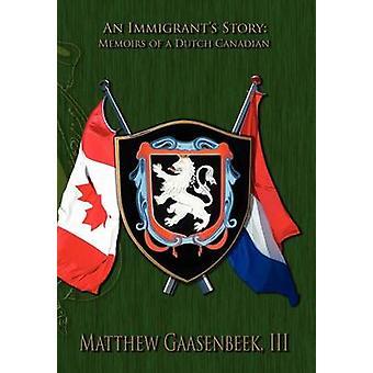 An Immigrants Story Memories of a Dutch Canadian by Gassenbeek & Matthew