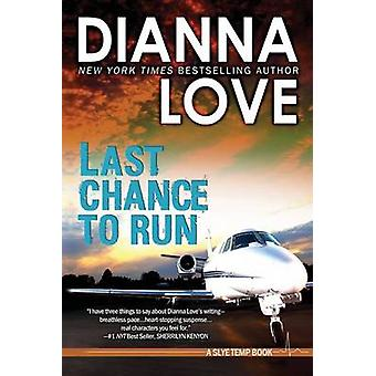 Last Chance to Run Slye Temp romantic thriller prequel by Love & Dianna