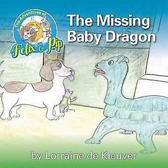 The Adventures of Felix and Pip  The Missing Baby Dragon by de Kleuver & Lorraine
