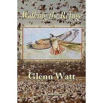 Walking the Refuge by Watt & Glenn