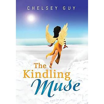 The Kindling Muse by Guy & Chelsey
