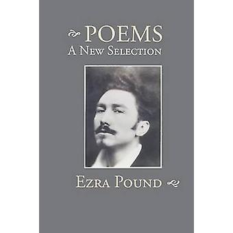 Poems A New Selection by Pound & Ezra
