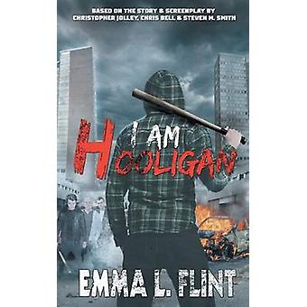 I Am Hooligan by Flint & Emma L.