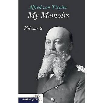 My Memoirs by Tirpitz & Alfred Von