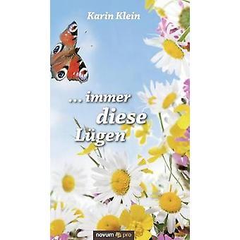 ... immer diese Lgen by Klein & Karin