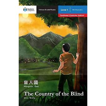 The Country of the Blind Mandarin Companion Graded Readers Level 1 Traditional Character Edition by Wells & H.G.