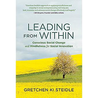 Leading from Within - Conscious Social Change and Mindfulness for Soci
