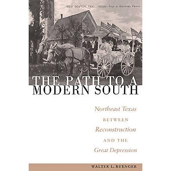 The Path to a Modern South - Northeast Texas Between Reconstruction an
