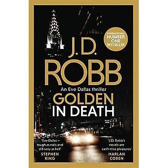 Golden In Death - An Eve Dallas thriller (Book 50) by J. D. Robb - 978