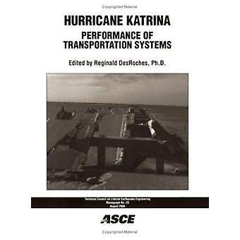 Hurricane Katrina - Performance of Transportation Systems by Reginald