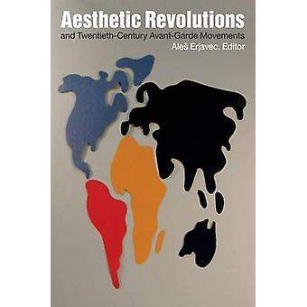 Aesthetic Revolutions and Twentieth-Century Avant-Garde Movements by