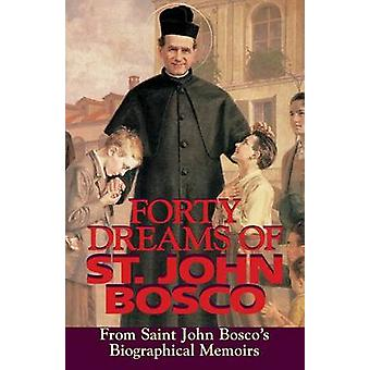Forty Dreams of St. John Bosco by John Bosco - 9780895555977 Book