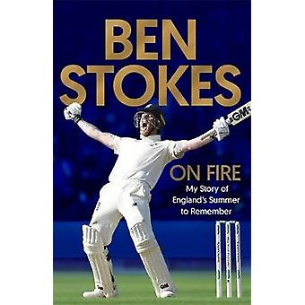 On Fire - My Story of England's Summer to Remember de Ben Stokes - 978