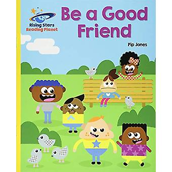 Reading Planet - Be a Good Friend - Yellow - Galaxy by Pip Jones - 978