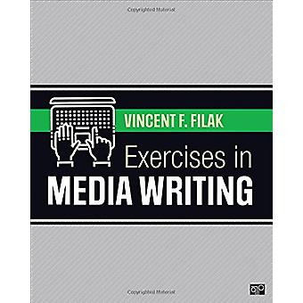 Exercises in Media Writing by Vincent F. Filak - 9781544338101 Book