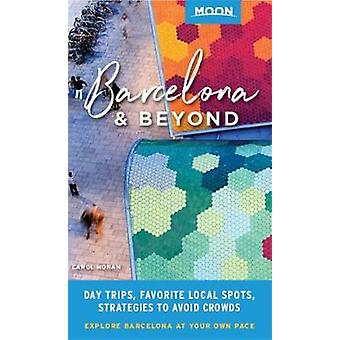 Moon Barcelona & Beyond (First Edition) - With Catalonia & Val