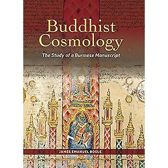 Buddhist Cosmology - The Study of a Burmese Manuscript by James Emanue