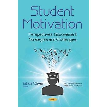 Student Motivation - Perspectives - Improvement Strategies and Challen