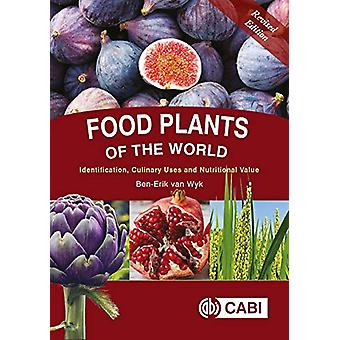 Food Plants of the World - Identification - Culinary Uses and Nutritio