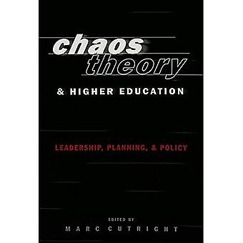 Chaos Theory and Higher Education: Leadership, Planning,  ; Policy