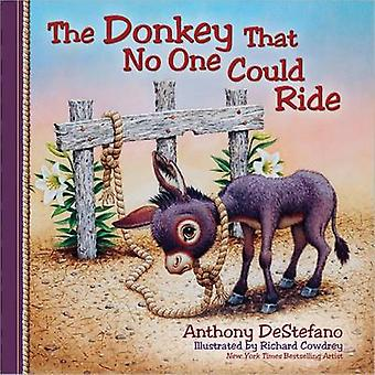 The Donkey That No One Could Ride by DeStefano & Anthony