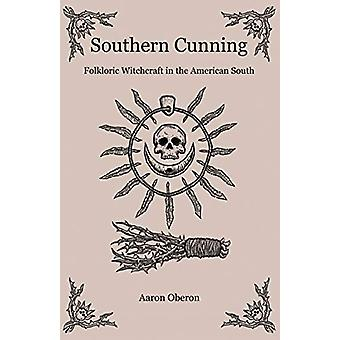 Southern Cunning - Folkloric Witchcraft in the American South par Aaron