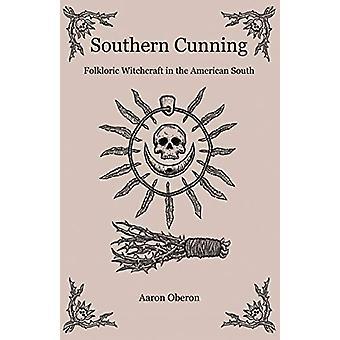 Southern Cunning - Folkloristische Hekserij in het Amerikaanse Zuiden door Aaron