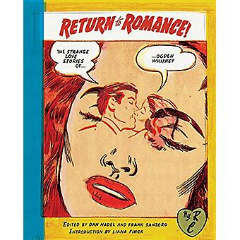 Return to Romance - The Strange Love Stories of Ogden Whitney by Ogden