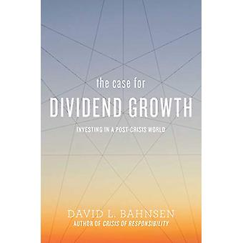 The Case for Dividend Growth - Investing in a Post-Crisis World by Dav