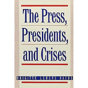 De pers, presidenten en crises