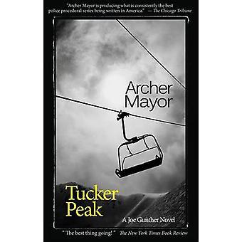 Tucker Peak - A Joe Gunther Novel by Archer Mayor - 9780979861314 Book