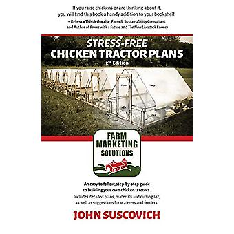 Stress-Free Chicken Tractor Plans - An Easy to Follow - Step-by-Step G