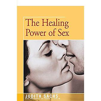 The Healing Power of Sex by Judith Sachs - 9781504028912 Book