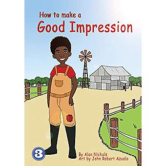 How To Make A Good Impression by Alan Nichols - 9781925960761 Book