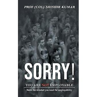Sorry! You are not employable by Shishir Prof (Col) Kumar - 978935201