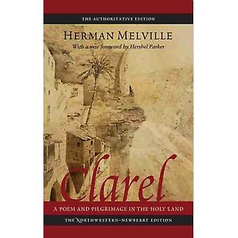 Clarel A Poem And Pilgrimage In The Holy Land by Herman Melville