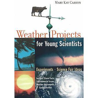 Projets météorologiques pour les jeunes scientifiques par Mary Kay Carson