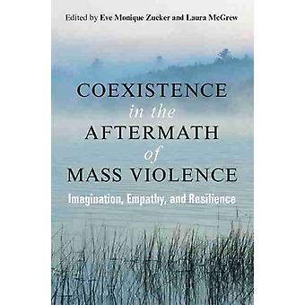 Coexistência nas Consequências da Violência Em Massa por Eve ZuckerLaura McGrew