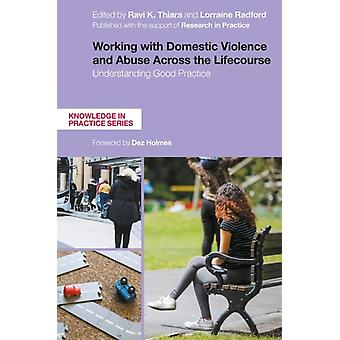 Working with Domestic Violence and Abuse Across the Lifecourse by Edited by Lorraine Radford & Edited by Ravi Thiara