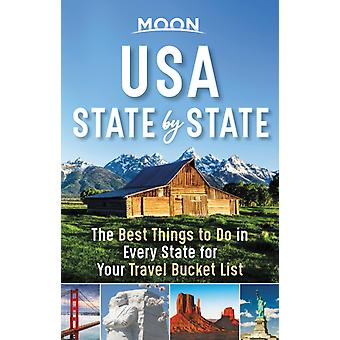 Moon USA State by State First Edition  The Best Things to Do in Every State for Your Travel Bucket List by Moon Travel Guides