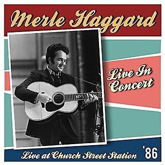 Merle Haggard - Live at Church Street Station [CD] USA import